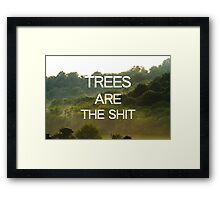 Trees Are the Shit Framed Print