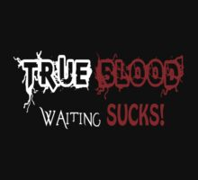 True Blood: Waiting Sucks by VamireBlood