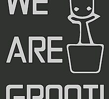 We Are Groot (Light Print) by codrew