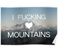 I Fucking (Heart) Mountains Poster