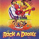 Rockadoodle by deadpoolRKO