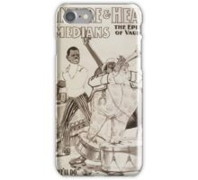 Performing Arts Posters McIntyre Heaths Comedians the epitome of vaudeville 0213 iPhone Case/Skin