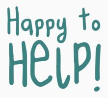 Happy to help! Kids Tee