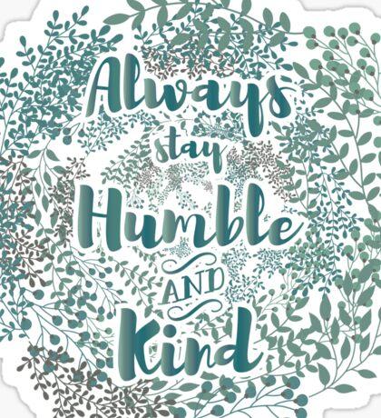 Humble & kind blue Sticker