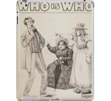 Performing Arts Posters Who is who the hilarious concoction 0149 iPad Case/Skin