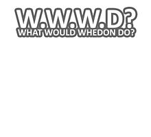What Would Whedon Do? by Natasha C