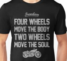 Biker - Two Wheels Move The Soul Unisex T-Shirt