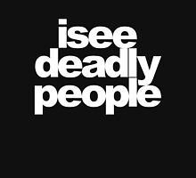 I see deadly people Hoodie
