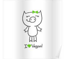 hand drawn piggy and i love vegan text Poster