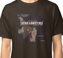 kendrick lamar sing aboute me Classic T-Shirt