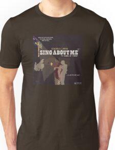 kendrick lamar sing aboute me Unisex T-Shirt