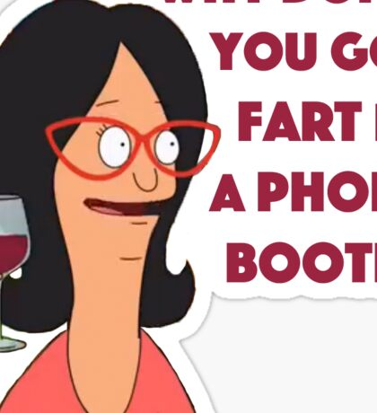 Fart in a phone booth Sticker