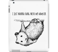 Just wanna Hang with my Hamster iPad Case/Skin
