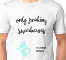 Only Freakin' Superheroes 3 Unisex T-Shirt