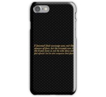 """I learned that courage... """"Nelson Mandela"""" Inspirational Quote iPhone Case/Skin"""