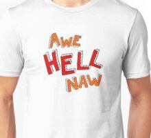 Awe Hell Naw Unisex T-Shirt