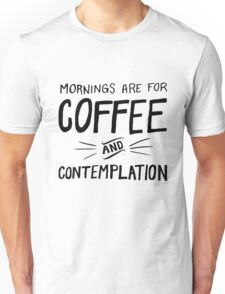Stranger Things: Mornings are for Coffee and Contemplation (version four) Unisex T-Shirt