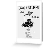 Drive Like Jehu – Yank Crime Greeting Card