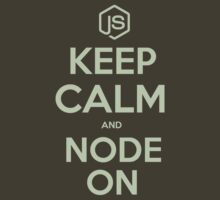 NodeJS Keep Calm and Node On by carlos-azaustre