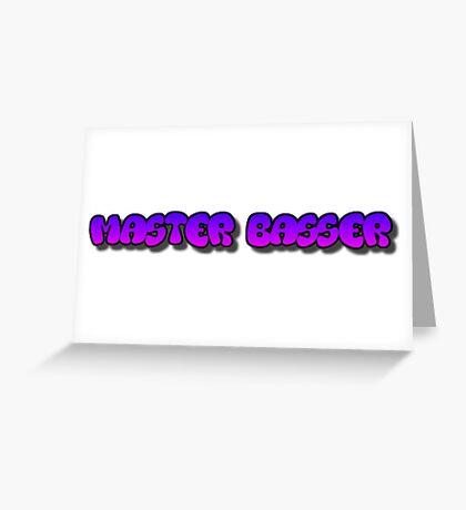 Master basser Greeting Card