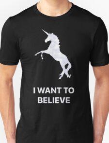 I Want to Believe - Unicorn Unisex T-Shirt