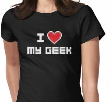 I Love My Geek Womens Fitted T-Shirt