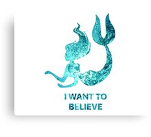 I Want to Believe - Mermaid Canvas Print