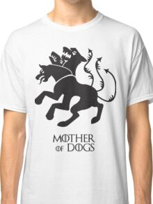 Mother of Dogs Classic T-Shirt