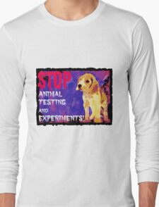 STOP cruel Animal testing and experiments!  Long Sleeve T-Shirt