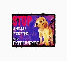 STOP cruel Animal testing and experiments!  Unisex T-Shirt