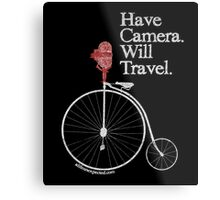 Have Camera Will Travel T-shirts & Gifts Metal Print