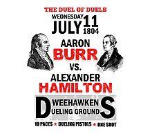 Hamilton Vs Burr Photographic Print