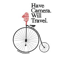 Have Camera Will Travel Alt Version T-shirts & Gifts Photographic Print