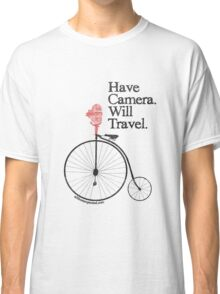 Have Camera Will Travel Alt Version T-shirts & Gifts Classic T-Shirt