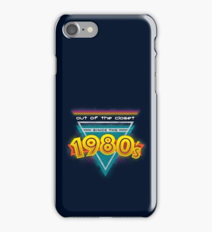 Out of the Closet Since the 1980's iPhone Case/Skin