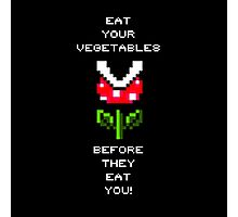 EAT YOUR VEGETABLES! Photographic Print