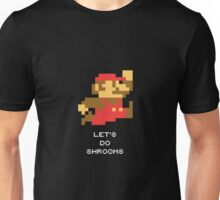 LET S DO SHROOMS Unisex T-Shirt