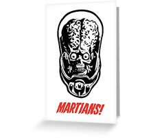 Mars Attacks Martians! Greeting Card