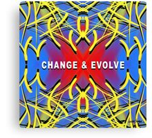 Change & Evolve  Canvas Print