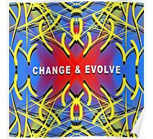 Change & Evolve  Poster