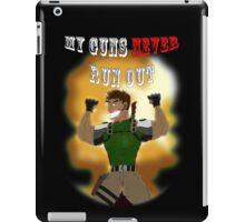 My Guns Never Run Out iPad Case/Skin
