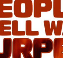 People in Hell want ... Sticker