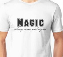 OUAT - Magic always comes with a price Unisex T-Shirt