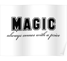 OUAT - Magic always comes with a price Poster
