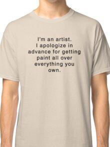 I'm An Artist... Classic T-Shirt