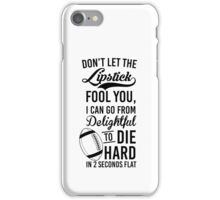 Delightful To Die Hard iPhone Case/Skin