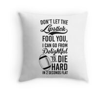 Delightful To Die Hard Throw Pillow
