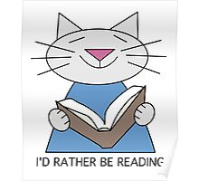I'd Rather Be Reading Cat Poster