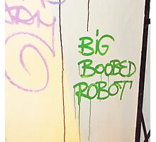 Big Boobed Robot- Urban Design Photographic Print
