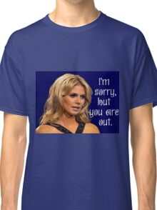 Project Runway:  Heidi Klum You Are Out Classic T-Shirt